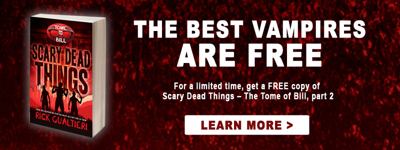 Scary Dead Things offer. Get a free ebook copy of The Tome of Bill book 2