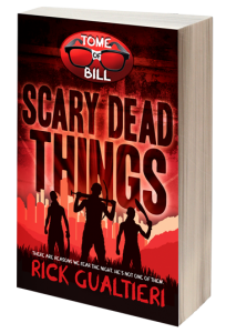 Scary Dead Things (the Tome of Bill, book 2)