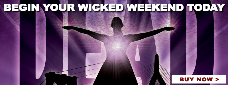 The Wicked Dead is Here!