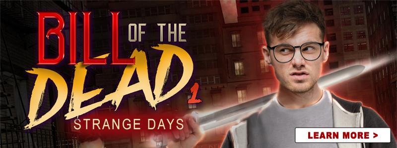 Strange Days - Bill of the Dead 1