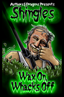 Wax on, Whacks off