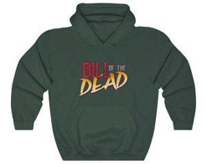 bill of the dead hoodie