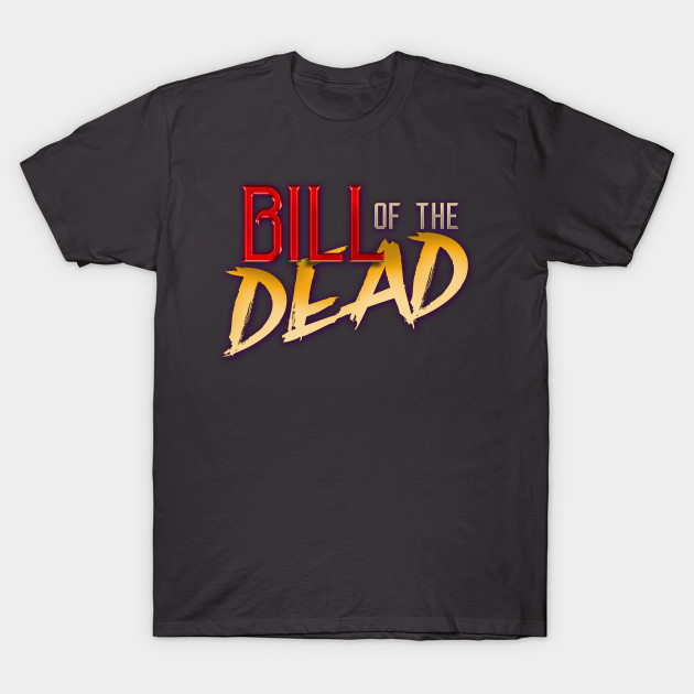 Bill of the Dead Tee