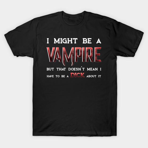 I might be a vampire...