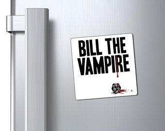 Bill the vampire magnet