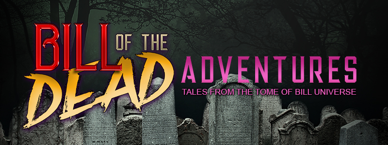 Bill of the Dead Adventures